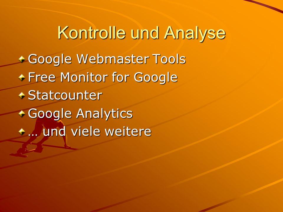 Kontrolle und Analyse Google Webmaster Tools Free Monitor for Google Statcounter Google Analytics … und viele weitere