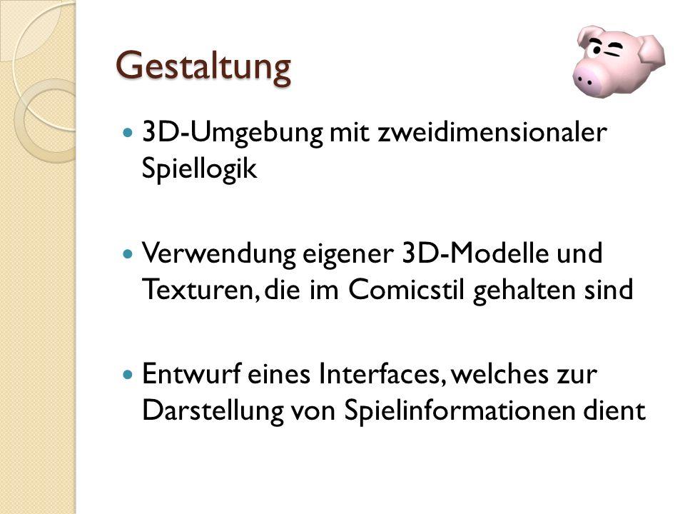 Gestaltung 3D-Umgebung mit zweidimensionaler Spiellogik Verwendung eigener 3D-Modelle und Texturen, die im Comicstil gehalten sind Entwurf eines Interfaces, welches zur Darstellung von Spielinformationen dient