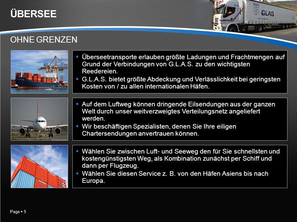 Page 5 ÜBERSEE Überseetransporte erlauben größte Ladungen und Frachtmengen auf Grund der Verbindungen von G.L.A.S.