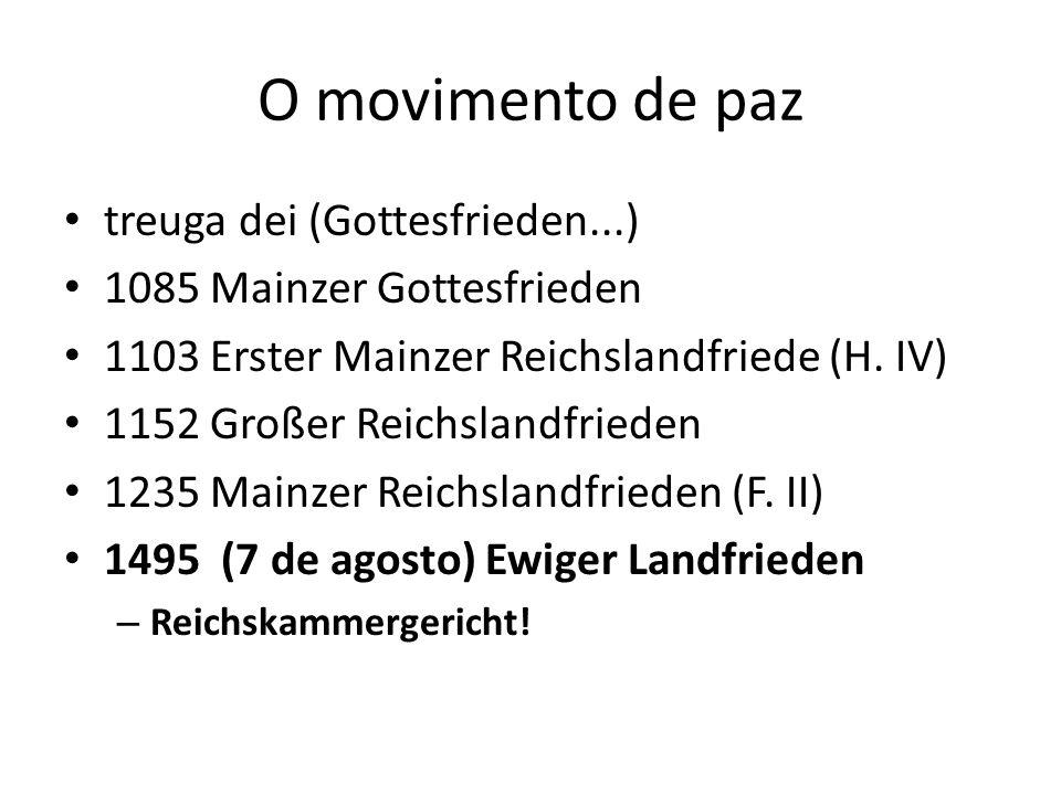 O movimento de paz treuga dei (Gottesfrieden...) 1085 Mainzer Gottesfrieden 1103 Erster Mainzer Reichslandfriede (H.