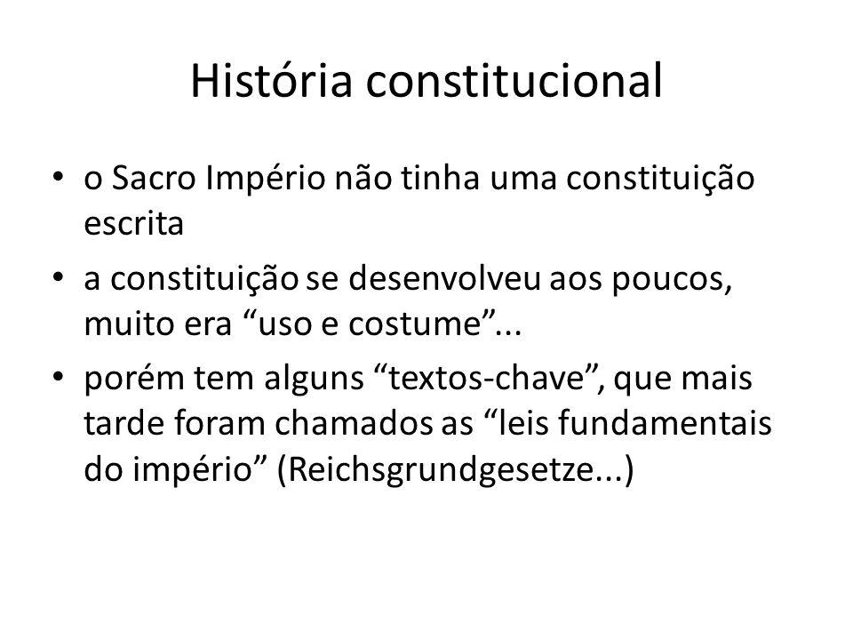 História constitucional o Sacro Império não tinha uma constituição escrita a constituição se desenvolveu aos poucos, muito era uso e costume...