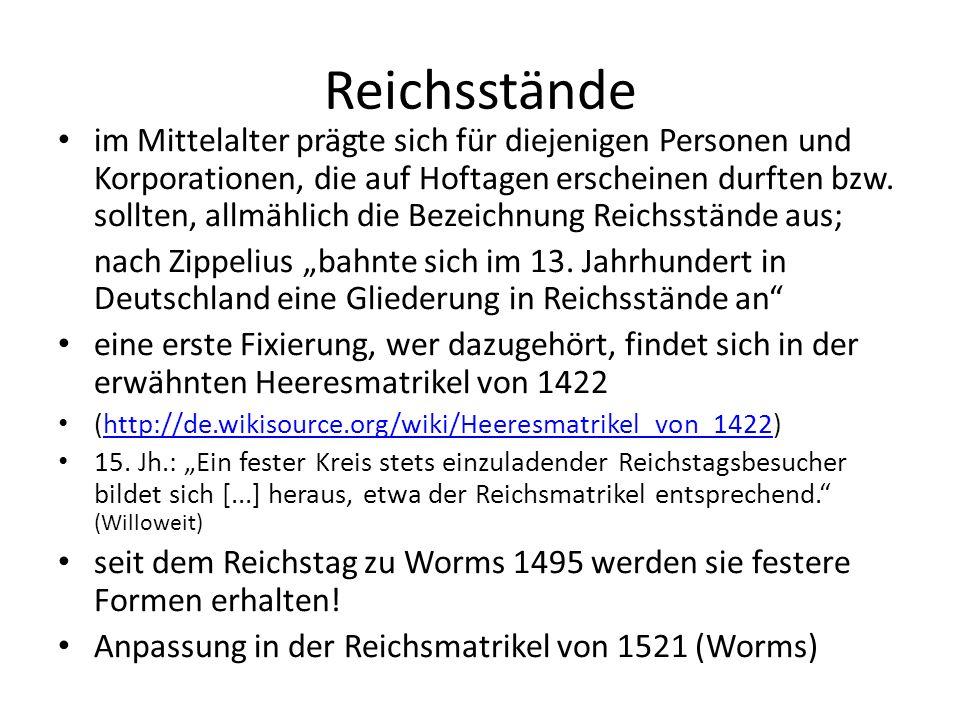 Reichsstände im Mittelalter prägte sich für diejenigen Personen und Korporationen, die auf Hoftagen erscheinen durften bzw.
