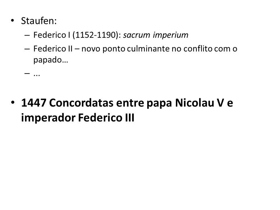Staufen: – Federico I (1152-1190): sacrum imperium – Federico II – novo ponto culminante no conflito com o papado… –...