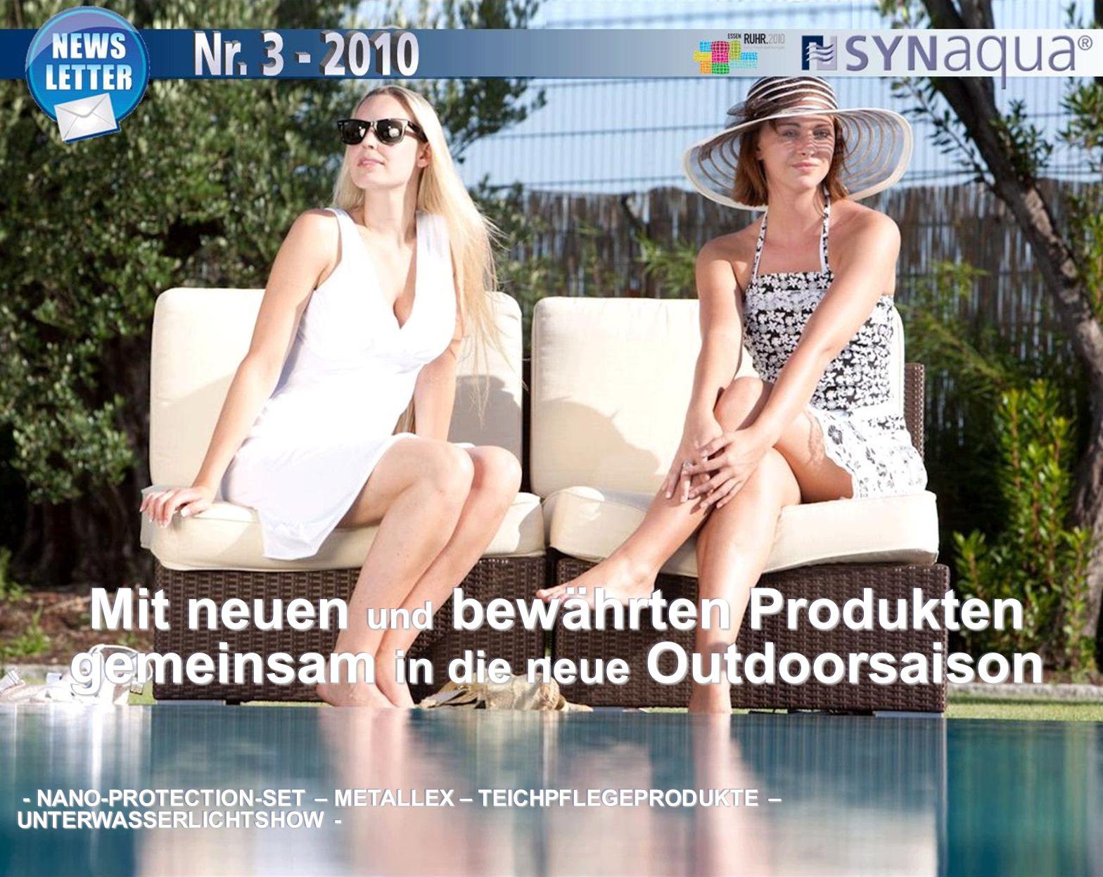 Mit neuen und bewährten Produkten gemeinsam in die neue Outdoorsaison - NANO-PROTECTION-SET – METALLEX – TEICHPFLEGEPRODUKTE – UNTERWASSERLICHTSHOW - - NANO-PROTECTION-SET – METALLEX – TEICHPFLEGEPRODUKTE – UNTERWASSERLICHTSHOW -