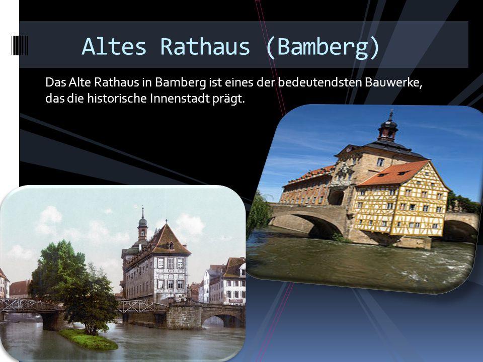 Das Alte Rathaus in Bamberg ist eines der bedeutendsten Bauwerke, das die historische Innenstadt prägt. Altes Rathaus (Bamberg)