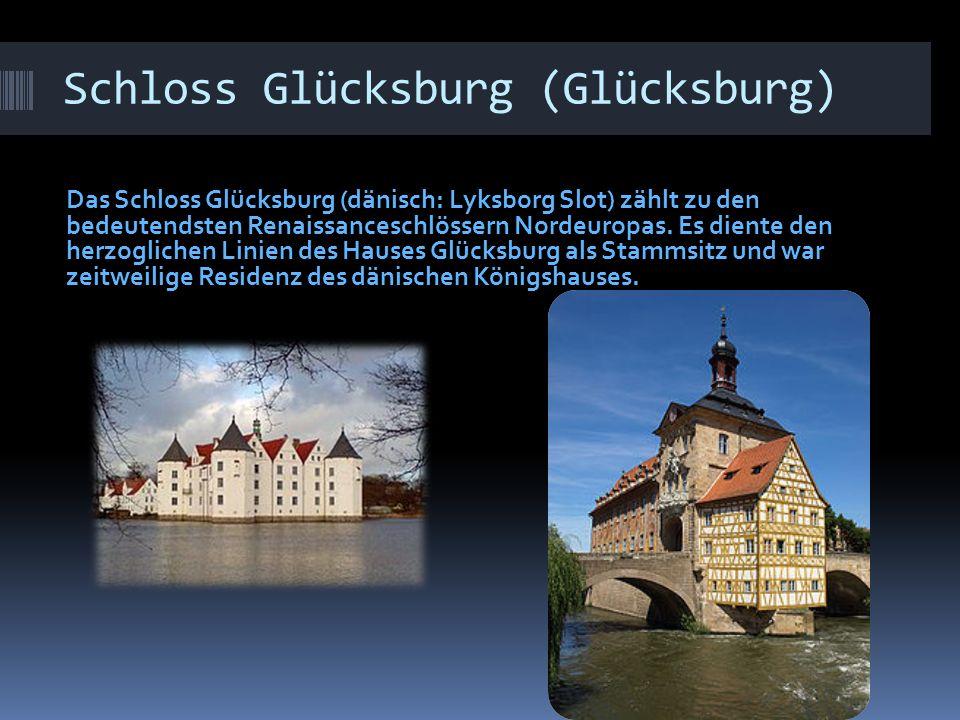 Schloss Glücksburg (Glücksburg) Das Schloss Glücksburg (dänisch: Lyksborg Slot) zählt zu den bedeutendsten Renaissanceschlössern Nordeuropas. Es dient