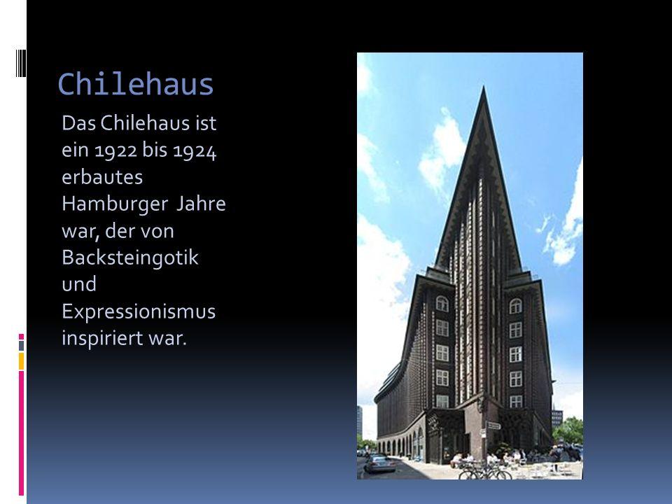 Chilehaus Das Chilehaus ist ein 1922 bis 1924 erbautes Hamburger Jahre war, der von Backsteingotik und Expressionismus inspiriert war.