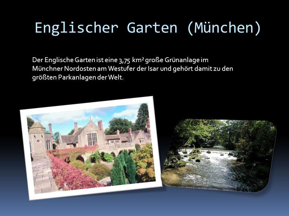 Englischer Garten (München) Der Englische Garten ist eine 3,75 km² große Grünanlage im Münchner Nordosten am Westufer der Isar und gehört damit zu den