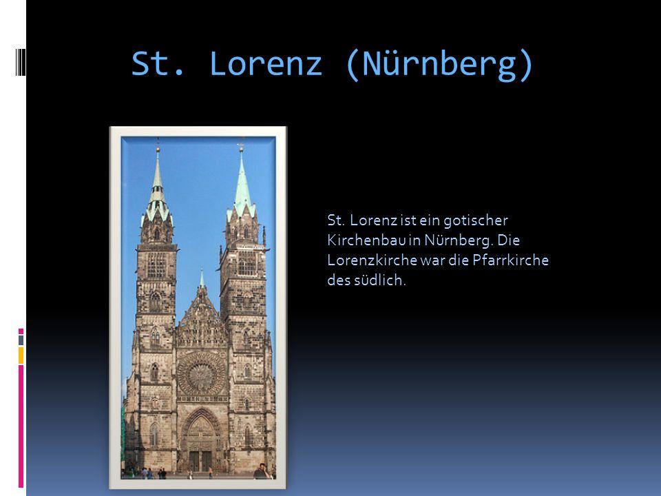 St. Lorenz (Nürnberg) St. Lorenz ist ein gotischer Kirchenbau in Nürnberg. Die Lorenzkirche war die Pfarrkirche des südlich.