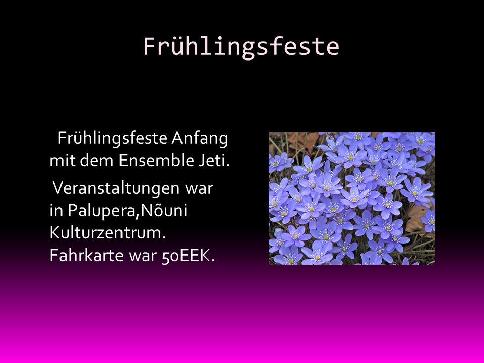 Frühlingsfeste Frühlingsfeste Anfang mit dem Ensemble Jeti.
