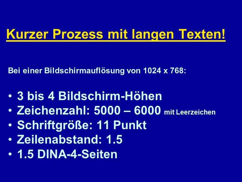 Kurzer Prozess mit langen Texten! Lange Texte haben im Netz ausgedient. Ein Internetbeitrag sollte den User beim Scrollen nicht überfordern. Bei einer