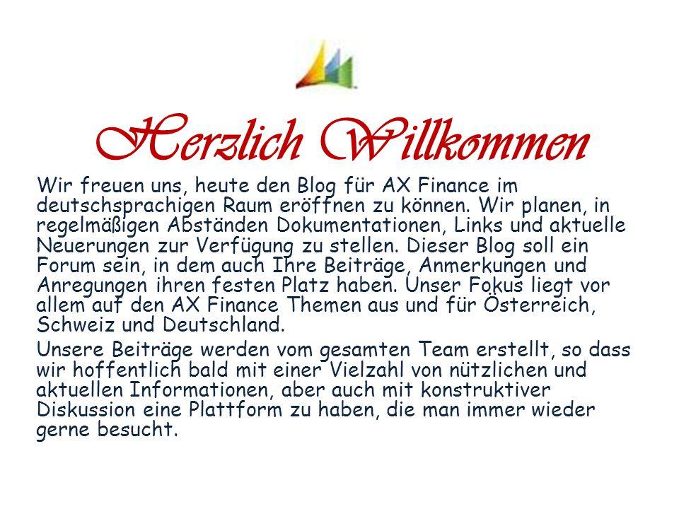 Herzlich Willkommen Wir freuen uns, heute den Blog für AX Finance im deutschsprachigen Raum eröffnen zu können.