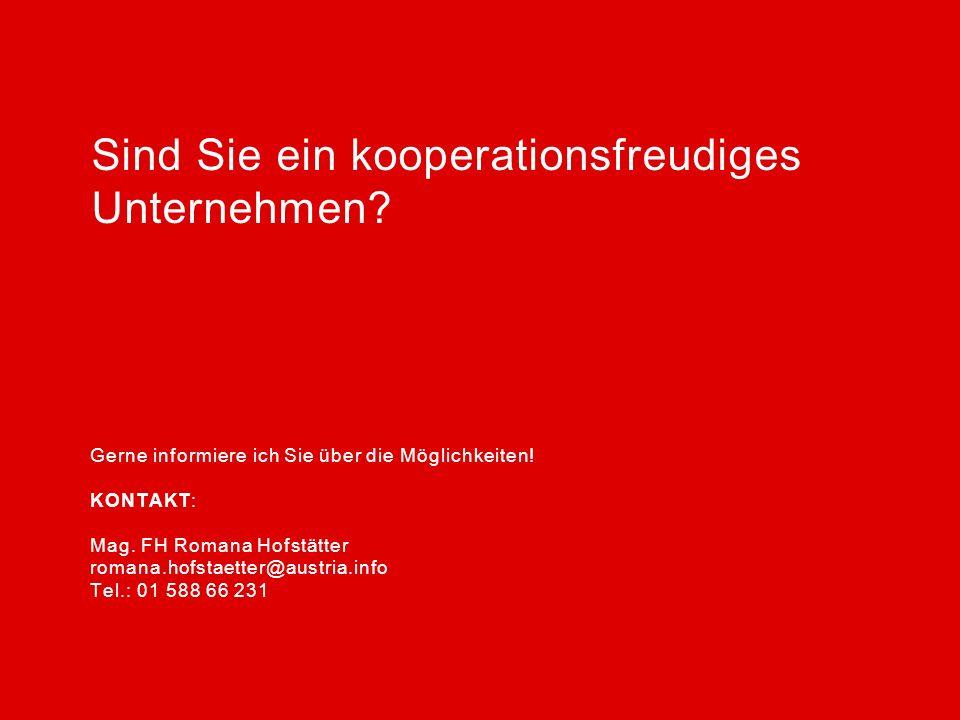 Gerne informiere ich Sie über die Möglichkeiten! KONTAKT: Mag. FH Romana Hofstätter romana.hofstaetter@austria.info Tel.: 01 588 66 231 Sind Sie ein k