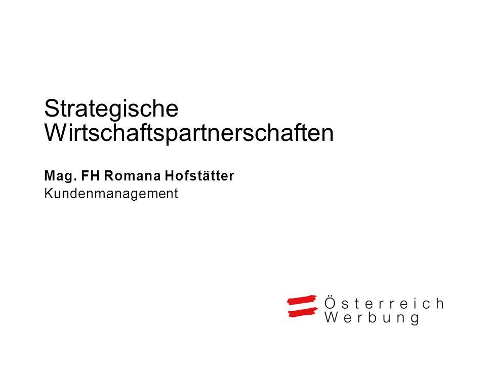 Strategische Wirtschaftspartnerschaften Mag. FH Romana Hofstätter Kundenmanagement