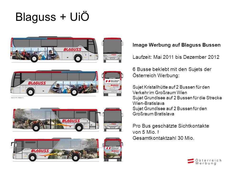Blaguss + UiÖ Image Werbung auf Blaguss Bussen Laufzeit: Mai 2011 bis Dezember 2012 6 Busse beklebt mit den Sujets der Österreich Werbung: Sujet Krist