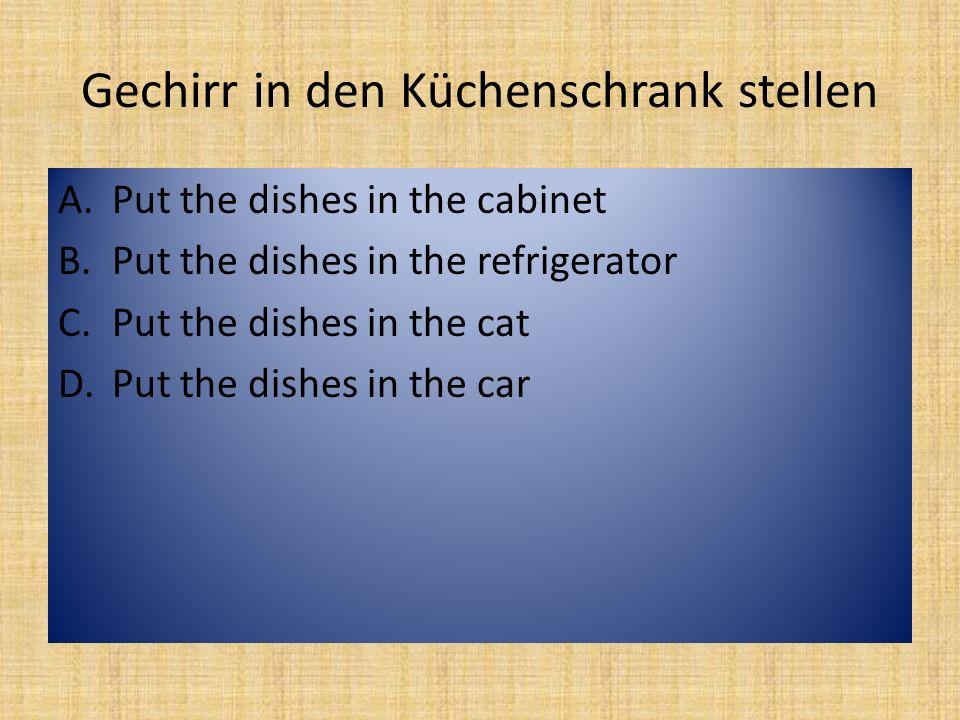 Fenster putzen A.Clean the car B.Sort the trash C.Vacuum D.Wash the windows
