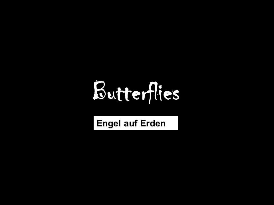 Butterflies Engel auf Erden