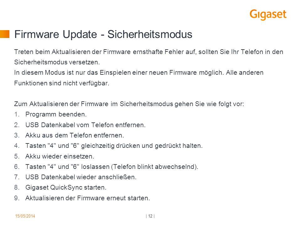 Firmware Update - Sicherheitsmodus Treten beim Aktualisieren der Firmware ernsthafte Fehler auf, sollten Sie Ihr Telefon in den Sicherheitsmodus verse