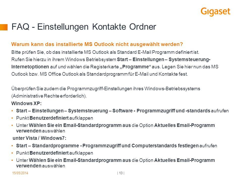 FAQ - Einstellungen Kontakte Ordner Warum kann das installierte MS Outlook nicht ausgewählt werden? Bitte prüfen Sie, ob das installierte MS Outlook a