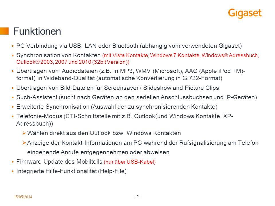Funktionen PC Verbindung via USB, LAN oder Bluetooth (abhängig vom verwendeten Gigaset) Synchronisation von Kontakten (mit Vista Kontakte, Windows 7 K