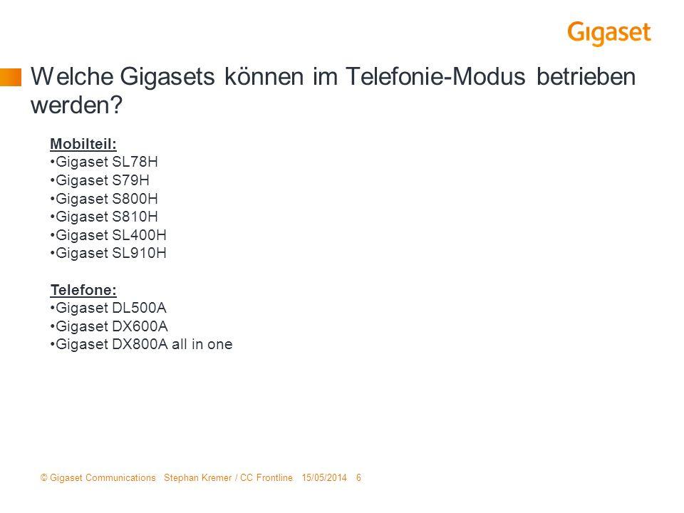 Welche Gigasets können im Telefonie-Modus betrieben werden? © Gigaset Communications Stephan Kremer / CC Frontline 15/05/2014 6 Mobilteil: Gigaset SL7