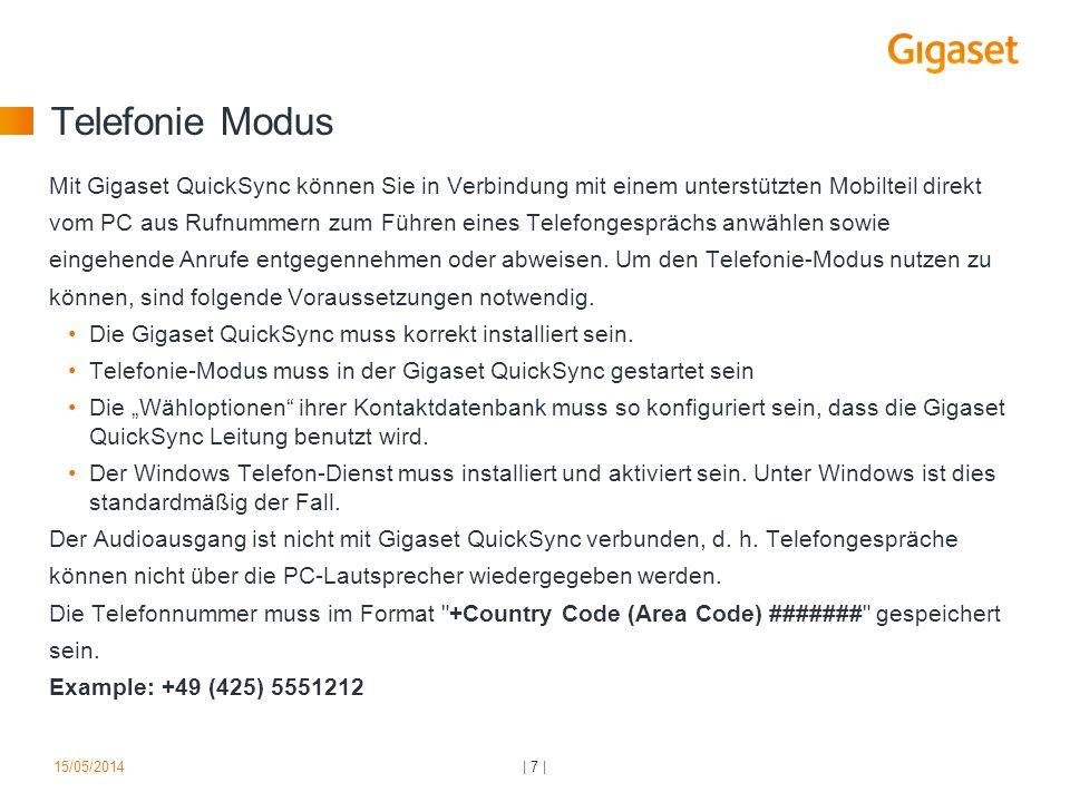 Telefonie Modus Mit Gigaset QuickSync können Sie in Verbindung mit einem unterstützten Mobilteil direkt vom PC aus Rufnummern zum Führen eines Telefon