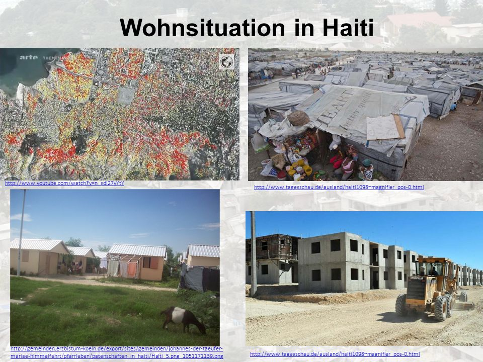 Wohnsituation in Haiti http://gemeinden.erzbistum-koeln.de/export/sites/gemeinden/johannes-der-taeufer- mariae-himmelfahrt/pfarrleben/patenschaften_in