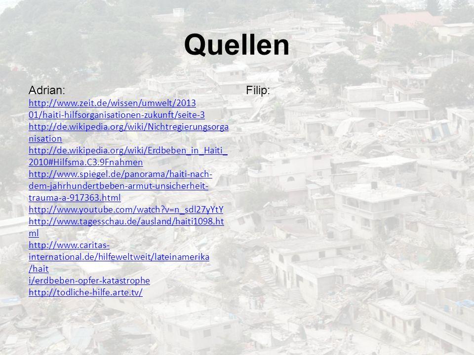 Quellen Adrian: http://www.zeit.de/wissen/umwelt/2013 01/haiti-hilfsorganisationen-zukunft/seite-3 http://de.wikipedia.org/wiki/Nichtregierungsorga ni