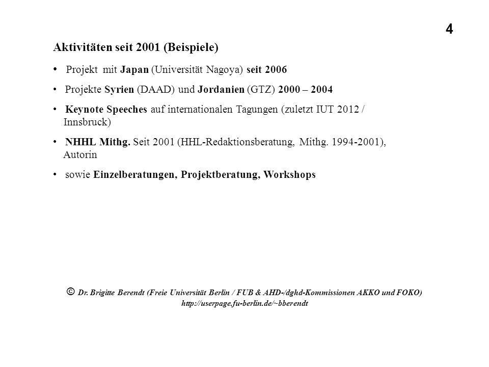 Aktivitäten seit 2001 (Beispiele) Projekt mit Japan (Universität Nagoya) seit 2006 Projekte Syrien (DAAD) und Jordanien (GTZ) 2000 – 2004 Keynote Spee