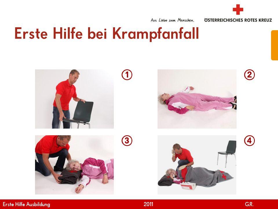 www.roteskreuz.at Version April | 2011 Erste Hilfe bei Krampfanfall 27 Erste Hilfe Ausbildung 2011 G.R.