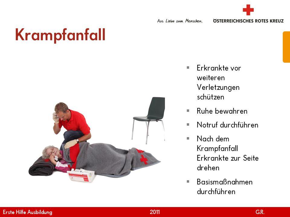 www.roteskreuz.at Version April | 2011 Krampfanfall 28 Erkrankte vor weiteren Verletzungen schützen Ruhe bewahren Notruf durchführen Nach dem Krampfan
