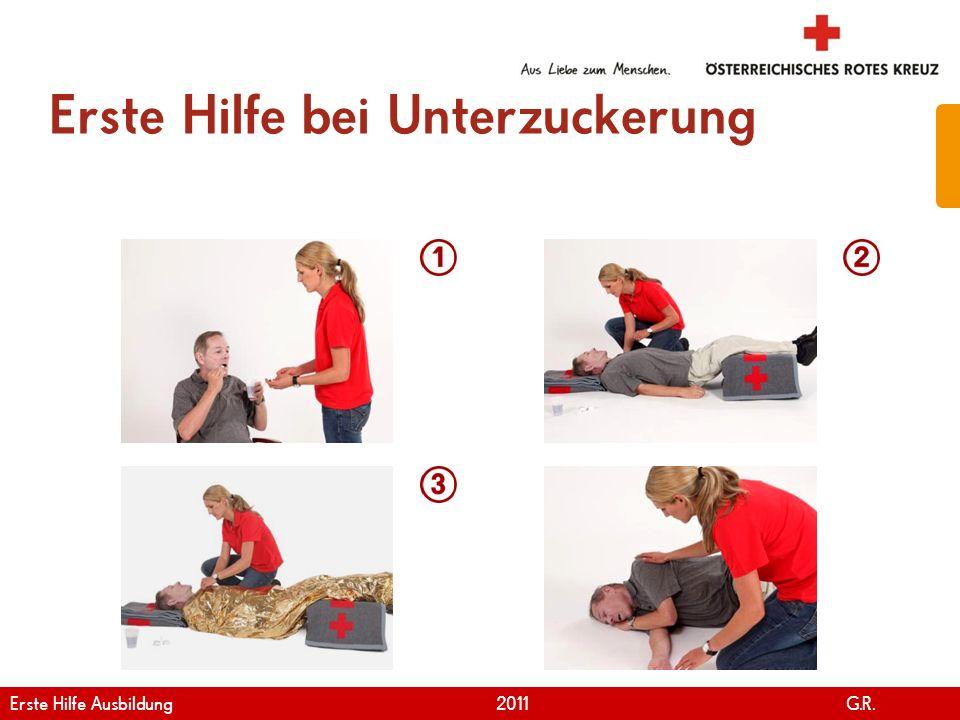 www.roteskreuz.at Version April | 2011 Erste Hilfe bei Unterzuckerung 30 Erste Hilfe Ausbildung 2011 G.R.