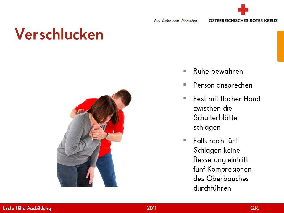 www.roteskreuz.at Version April | 2011 Verschlucken 41 Ruhe bewahren Person ansprechen Fest mit flacher Hand zwischen die Schulterblätter schlagen Fal