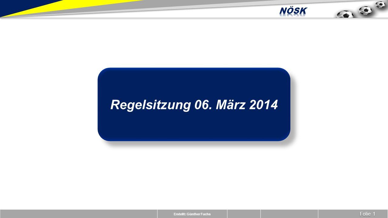 Erstellt: Günther Fuchs Folie 1 Regelsitzung 06. März 2014