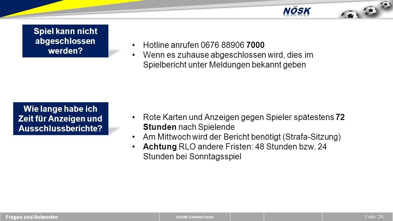 Erstellt: Günther Fuchs Hotline anrufen 0676 88906 7000 Wenn es zuhause abgeschlossen wird, dies im Spielbericht unter Meldungen bekannt geben Spiel kann nicht abgeschlossen werden.