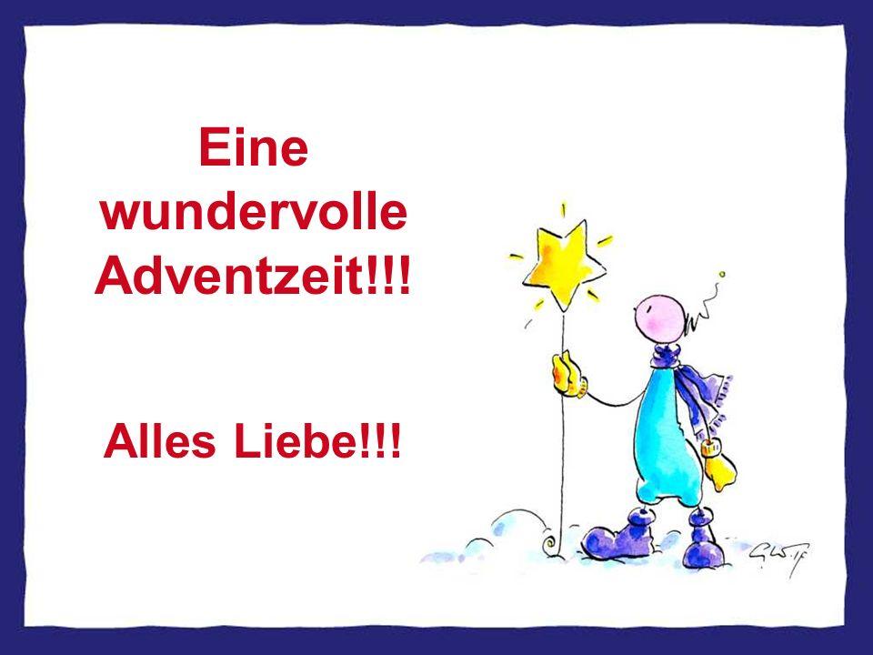 Eine wundervolle Adventzeit!!! Alles Liebe!!!