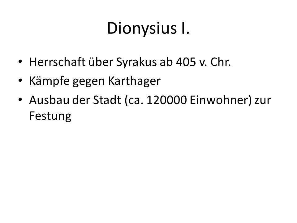 Dionysius I.Herrschaft über Syrakus ab 405 v. Chr.