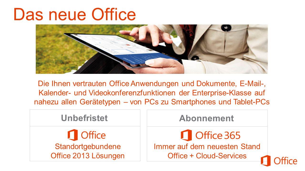 Abonnement Immer auf dem neuesten Stand Office + Cloud-Services Unbefristet Standortgebundene Office 2013 Lösungen Die Ihnen vertrauten Office Anwendu