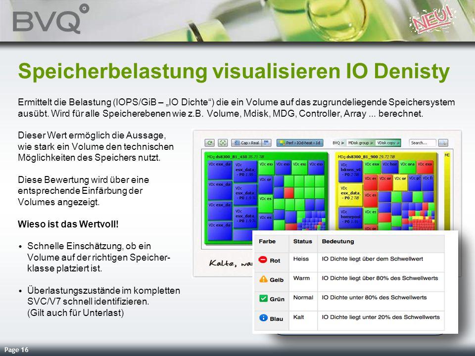 Page 16 Speicherbelastung visualisieren IO Denisty Ermittelt die Belastung (IOPS/GiB – IO Dichte) die ein Volume auf das zugrundeliegende Speichersyst