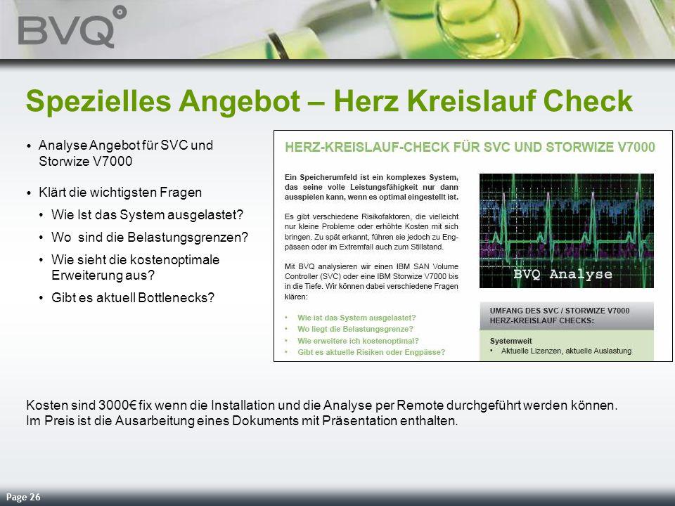 Page 26 Spezielles Angebot – Herz Kreislauf Check Analyse Angebot für SVC und Storwize V7000 Klärt die wichtigsten Fragen Wie Ist das System ausgelast