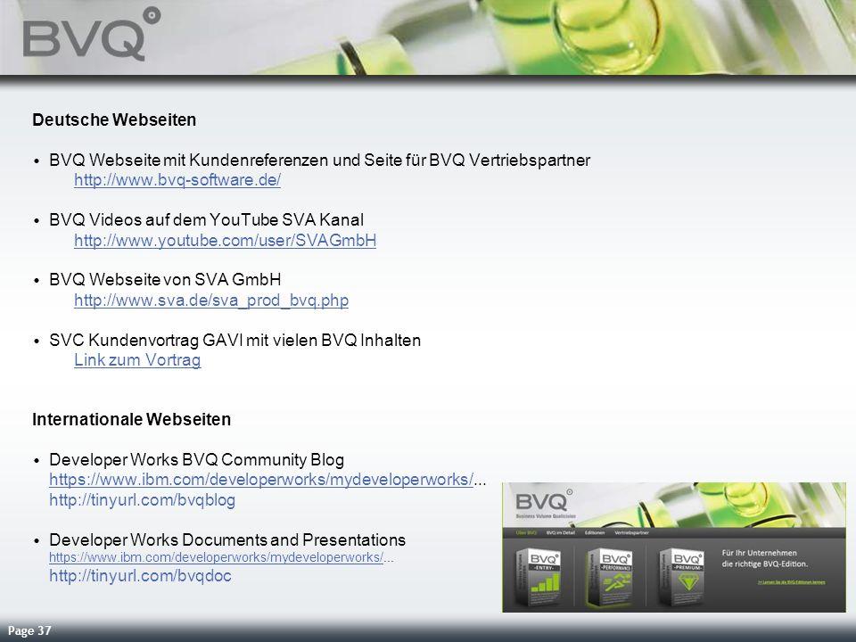 Page 37 Deutsche Webseiten BVQ Webseite mit Kundenreferenzen und Seite für BVQ Vertriebspartner http://www.bvq-software.de/ http://www.bvq-software.de