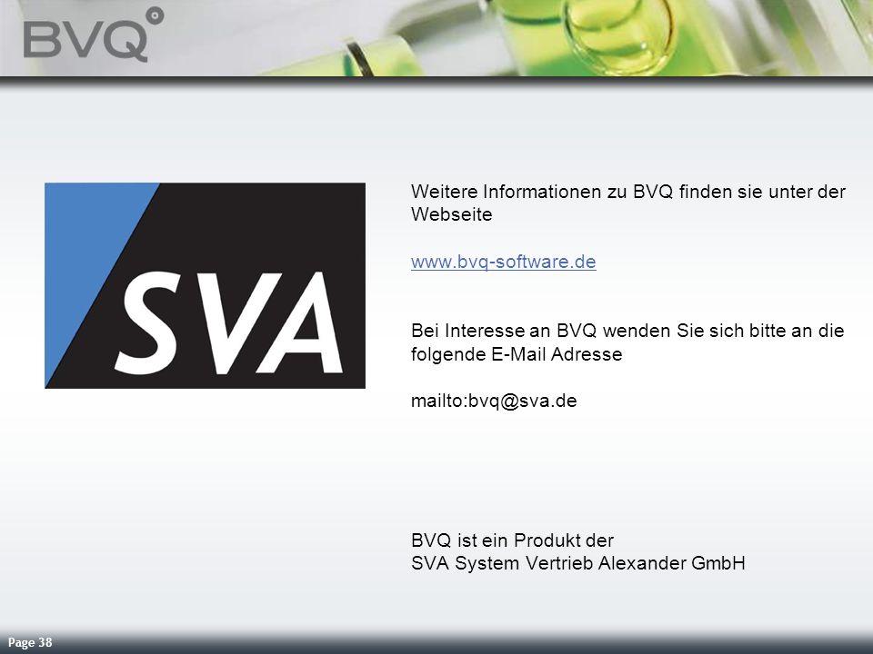 Page 38 Weitere Informationen zu BVQ finden sie unter der Webseite www.bvq-software.de www.bvq-software.de Bei Interesse an BVQ wenden Sie sich bitte