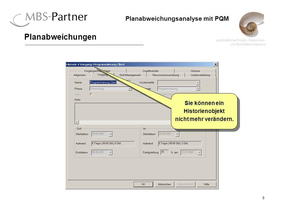 ganzheitliches Projekt-, Ressourcen- und Qualitätsmanagement 9 Planabweichungsanalyse mit PQM Planabweichungen Klicken Sie rechts auf ein Kuchenstück um die Feinanalyse für diese Klassifizierung zu öffnen.