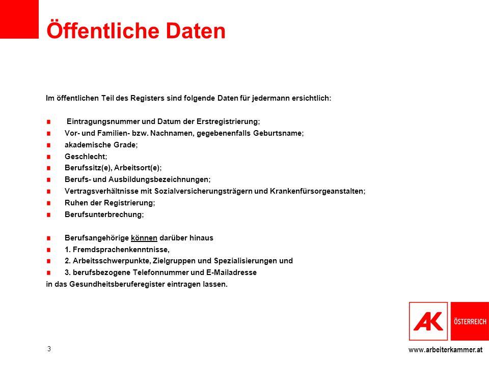 www.arbeiterkammer.at Gesetzliche Grundlagen Das Gesundheitsberuferegistergesetz wurde am 3.