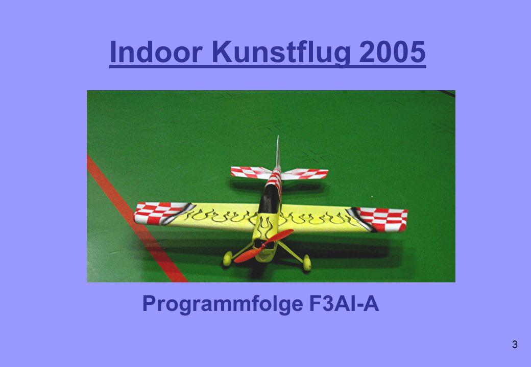 Indoor Kunstflug 2005 Programmfolge F3AI-A 3