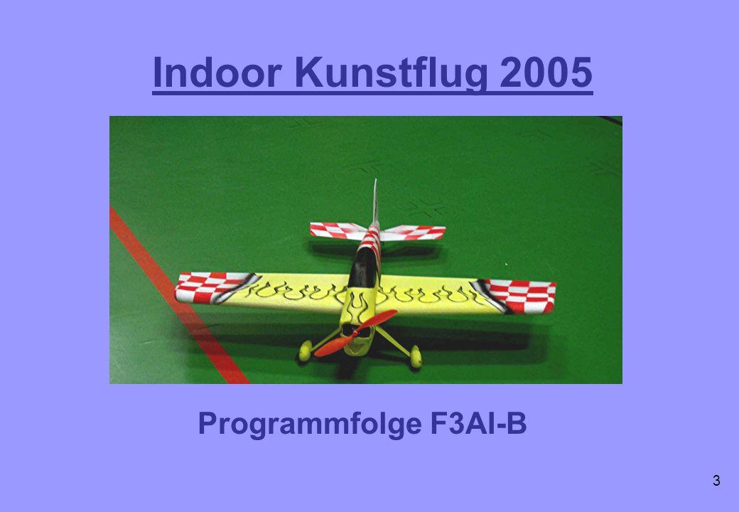 Indoor Kunstflug 2005 Programmfolge F3AI-B 3