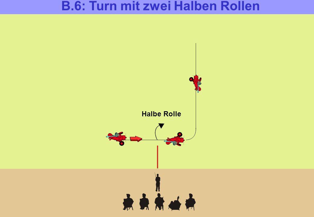 B.6: Turn mit zwei Halben Rollen Halbe Rolle