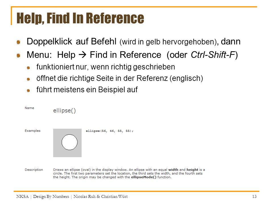 Help, Find In Reference Doppelklick auf Befehl (wird in gelb hervorgehoben), dann Menu: Help Find in Reference (oder Ctrl-Shift-F) funktioniert nur, w