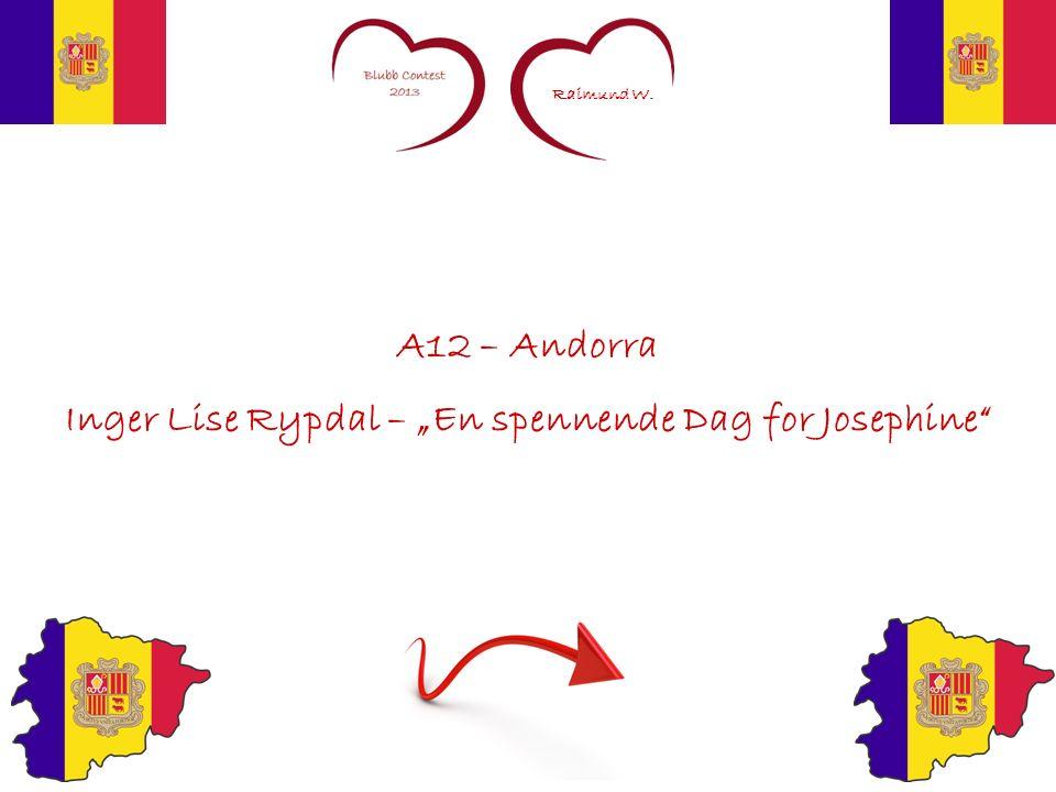 Raimund W. A12 – Andorra Inger Lise Rypdal – En spennende Dag for Josephine