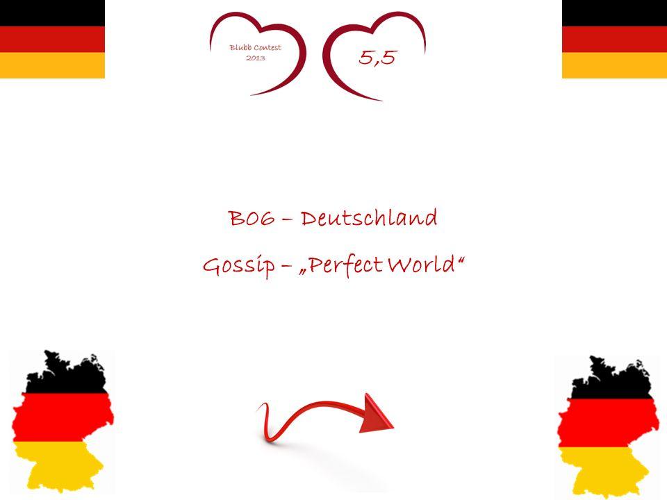 5,5 B06 – Deutschland Gossip – Perfect World
